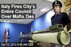 Italy Fires City's Entire Council Over Mafia Ties
