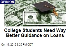 College Students Need Way Better Guidance on Loans