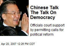 Chinese Talk The Talk On Democracy