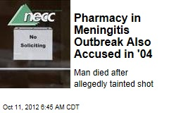 Pharmacy in Meningitis Outbreak Also Accused in '04