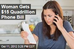 Woman Gets $15 Quadrillion Phone Bill