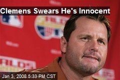 Clemens Swears He's Innocent