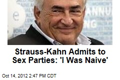 Strauss-Kahn: Officials Want to 'Criminalize Lust'