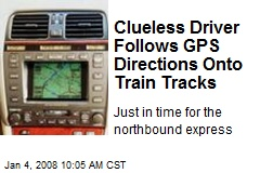 Clueless Driver Follows GPS Directions Onto Train Tracks