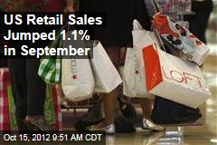 US Retail Sales Jumped 1.1% in September