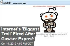 Internet's 'Biggest Troll' Fired After Gawker Exposé