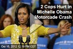 2 Cops Hurt in Michelle Obama Motorcade Crash
