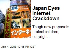 Japan Eyes Internet Crackdown