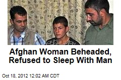 Afghan Woman Beheaded for Refusing to Sleep With Man