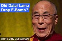 Did Dalai Lama Drop F-Bomb?