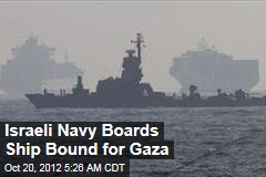 Israeli Navy Boards Ship Bound for Gaza