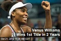 Venus Williams Wins 1st Title in 2 Years