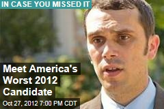Meet America's Worst 2012 Candidate