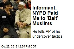 Informant: NYPD Paid Me to 'Bait' Muslims