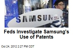 Feds Investigate Samsung's Use of Patents