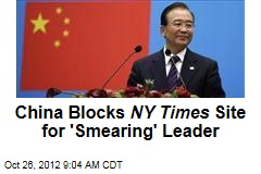 China Blocks NY Times Site for 'Smearing' Leader
