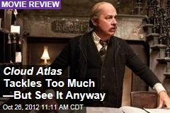 Cloud Atlas Tackles Too Much —But See It Anyway