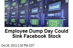 Employee Dump Day Could Sink Facebook Stock