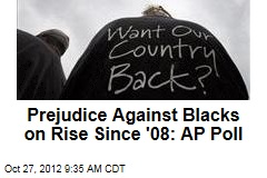 Prejudice Against Blacks on Rise Since '08: AP Poll