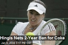 Hingis Nets 2-Year Ban for Coke