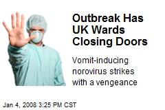 Outbreak Has UK Wards Closing Doors