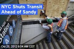 NYC Shuts Transit Ahead of Sandy