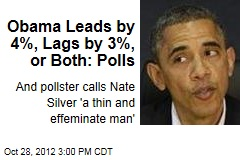 Obama Leads by 4%, Lags by 3%, or Both: Polls