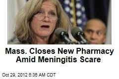 Mass. Closes New Pharmacy Amid Meningitis Scare