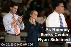 As Romney Seeks Center, Ryan Sidelined