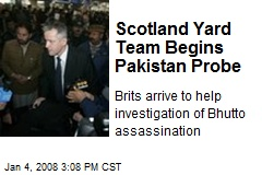 Scotland Yard Team Begins Pakistan Probe