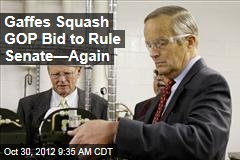 Gaffes Squash GOP Bid to Rule Senate—Again