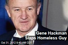 Gene Hackman Slaps Homeless Guy