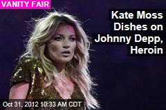 Kate Moss Dishes on Johnny Depp, Heroin
