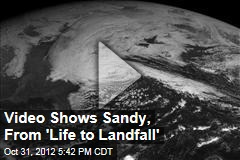 Video Shows Sandy, From 'Life to Landfall'