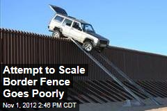 Attempt to Scale Border Fence Goes Poorly