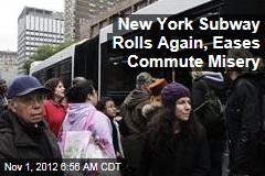 New York Subway Rolls Again, Eases Commute Misery