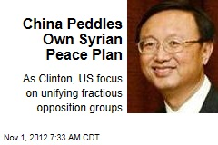 China Peddles Own Syrian Peace Plan