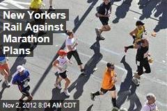 New Yorkers Rail Against Marathon Plans