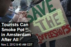 Tourists Can Smoke Pot in Amsterdam After All