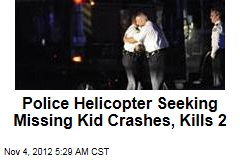 Police Helicopter Seeking Missing Kid Crashes, Kills 2