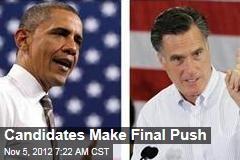 Candidates Make Final Push