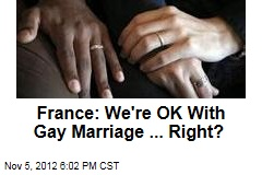 France: We're OK With Gay Marriage ... Right?