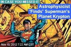 Astrophysicist 'Finds' Superman's Planet Krypton