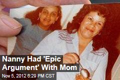 Nanny Had 'Epic Argument' With Mom