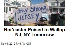 Nor'easter Poised to Wallop NJ, NY Tomorrow