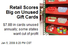 Retail Scores Big on Unused Gift Cards