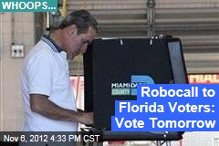 Robocall to Florida Voters: Vote Tomorrow