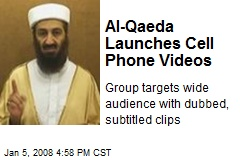 Al-Qaeda Launches Cell Phone Videos