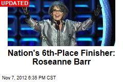 Nation's 5th-Place Finisher: Roseanne Barr