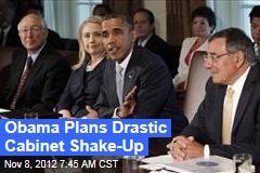 Obama Plans Drastic Cabinet Shake-Up